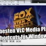 Die besten VLC Media Player Shortcuts