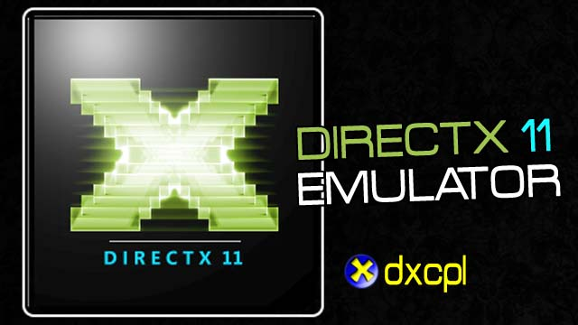 dxcpl directx 11 emulator windows 7 download