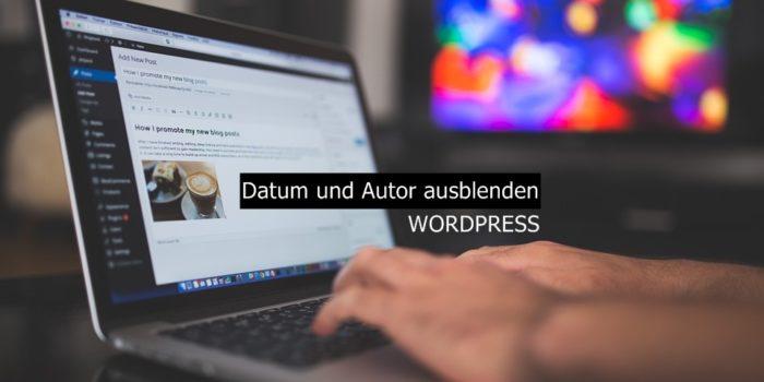 wordpress datum und autor entfernen mit css oder wordpress plugins